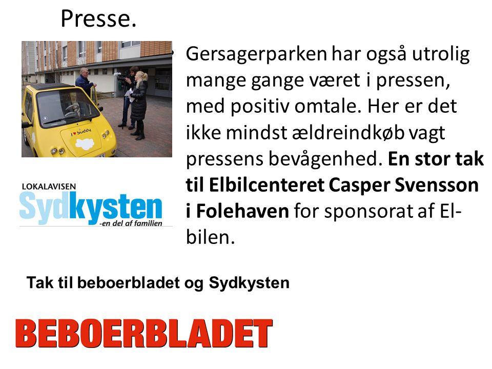 Presse.• Gersagerparken har også utrolig mange gange været i pressen, med positiv omtale.