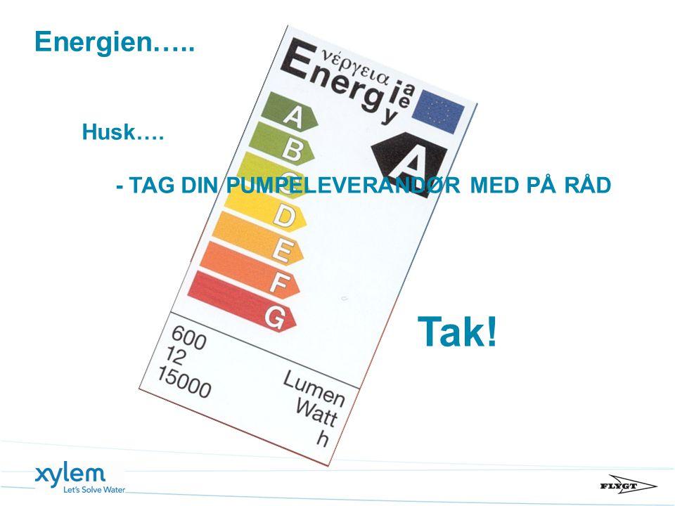 Energien….. Husk…. - TAG DIN PUMPELEVERANDØR MED PÅ RÅD Tak!