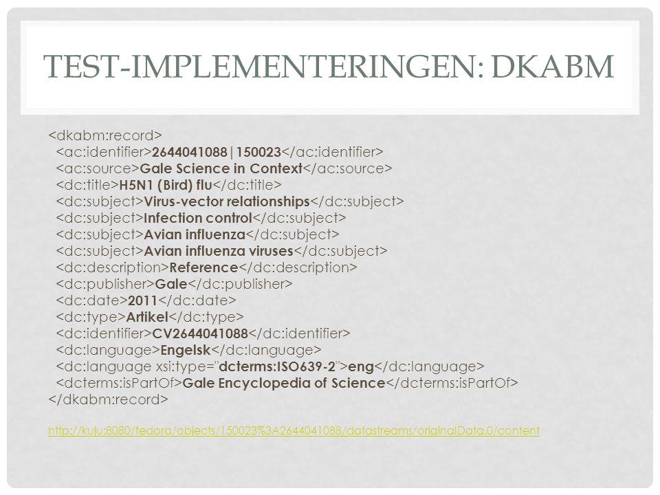 TEST-IMPLEMENTERINGEN: RELATIONER [URL]/ic/scic/ReferenceDetailsPage/ReferenceDetailsWind ow?displayGroupName=Reference&disableHighlighting=false&prodId=SCIC&ac tion=e&windowstate=normal&catId=&documentId=GALE%7CCV2644041088&mo de=view[URL-suffix] http://kuju:8080/fedora/objects/150023%3A2644041088/datastreams/RELS-EXT/content Dele af URL'en afhænger af det enkelte biblioteks URL til adgang hos Gale.