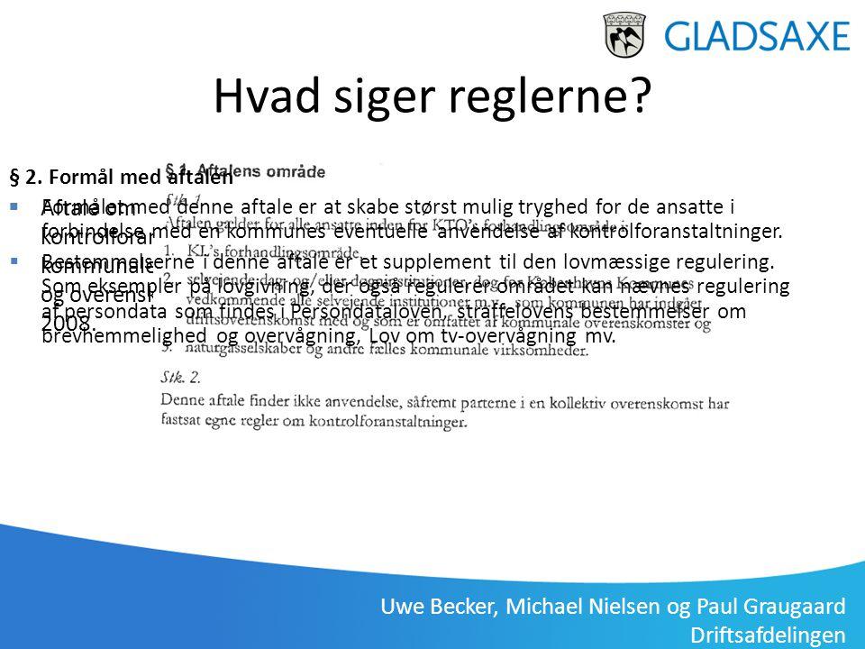 Uwe Becker, Michael Nielsen og Paul Graugaard Driftsafdelingen Gladsaxe Driftsafdeling, Uwe Becker 3. januar 2012 Hvad siger reglerne?  Aftale om kon