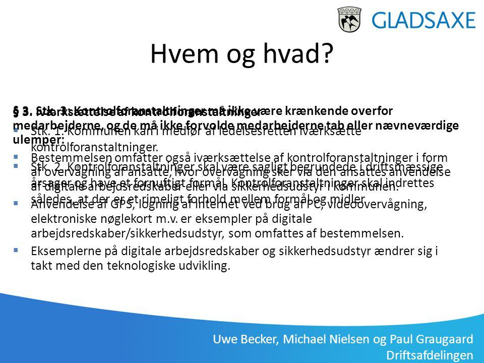 Uwe Becker, Michael Nielsen og Paul Graugaard Driftsafdelingen Hvem og hvad? § 3. Iværksættelse af kontrolforanstaltninger  Stk. 1. Kommunen kan i me