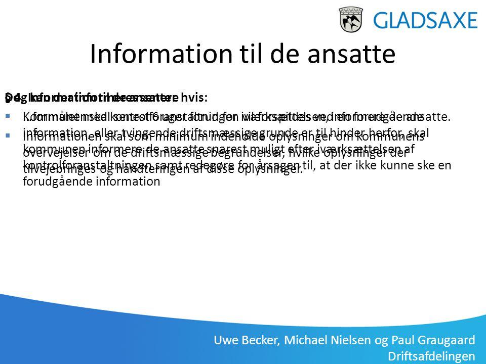 Uwe Becker, Michael Nielsen og Paul Graugaard Driftsafdelingen Information til de ansatte § 4. Information til de ansatte:  Kommunen skal senest 6 ug