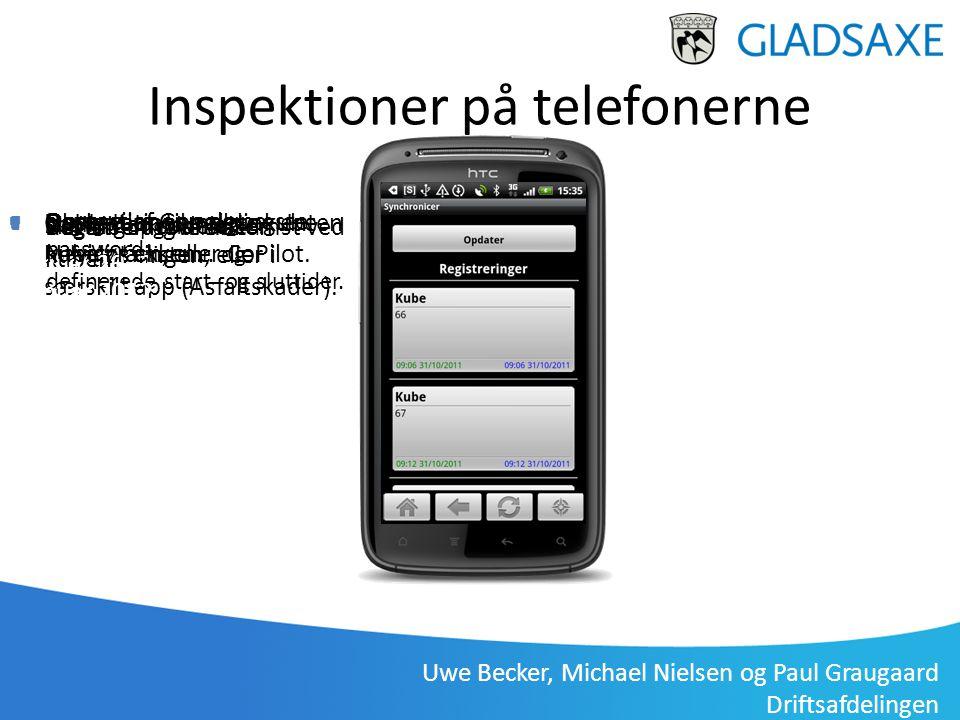 Uwe Becker, Michael Nielsen og Paul Graugaard Driftsafdelingen Gladsaxe Driftsafdeling, Uwe Becker 3. januar 2012 Inspektioner på telefonerne  Login