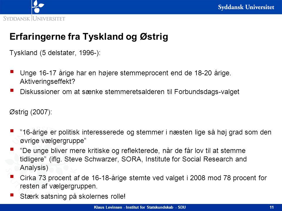 Erfaringerne fra Tyskland og Østrig Tyskland (5 delstater, 1996-):  Unge 16-17 årige har en højere stemmeprocent end de 18-20 årige. Aktiveringseffek