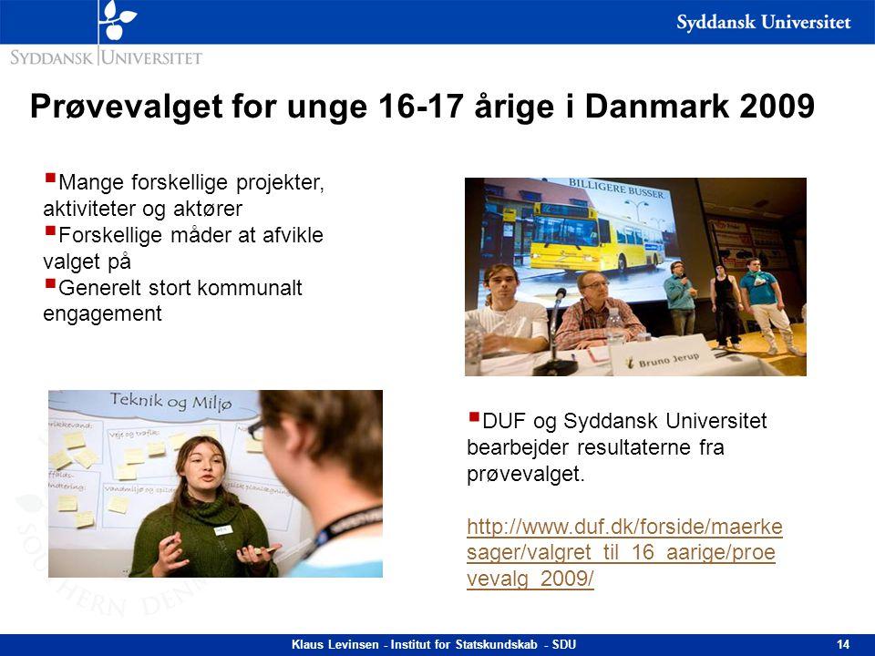 Prøvevalget for unge 16-17 årige i Danmark 2009 Klaus Levinsen - Institut for Statskundskab - SDU14  Mange forskellige projekter, aktiviteter og aktø