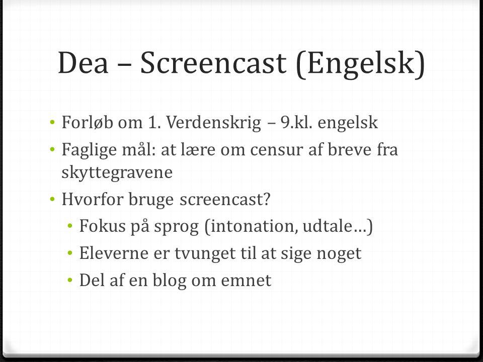 • Forløb om 1. Verdenskrig – 9.kl. engelsk • Faglige mål: at lære om censur af breve fra skyttegravene • Hvorfor bruge screencast? • Fokus på sprog (i