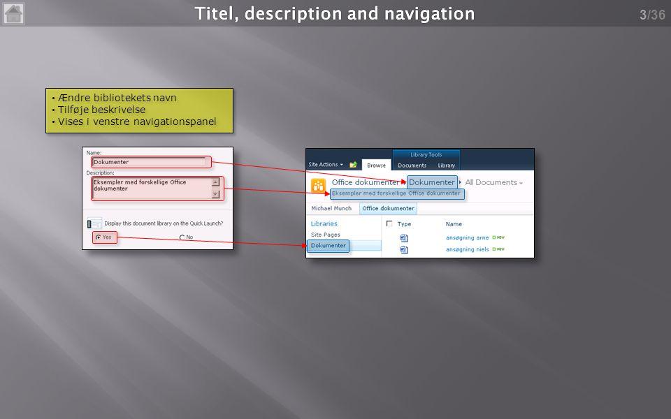 /36 3 • Ændre bibliotekets navn • Tilføje beskrivelse • Vises i venstre navigationspanel • Ændre bibliotekets navn • Tilføje beskrivelse • Vises i venstre navigationspanel