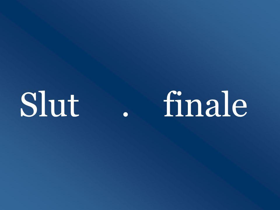 Slut. finale