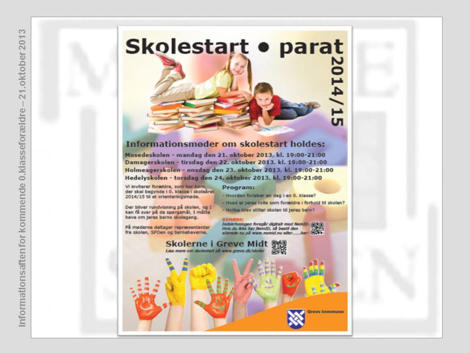 Informationsaften for kommende 0.klasseforældre – 21.oktober 2013 www.mosedeskolen.dk