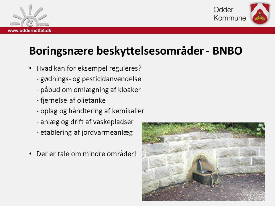 Boringsnære beskyttelsesområder - BNBO • Hvad kan for eksempel reguleres? - gødnings- og pesticidanvendelse - påbud om omlægning af kloaker - fjernels