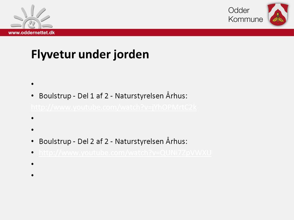 Flyvetur under jorden • • Boulstrup - Del 1 af 2 - Naturstyrelsen Århus: http://www.youtube.com/watch?v=jYhOPMrtC2k • • Boulstrup - Del 2 af 2 - Natur