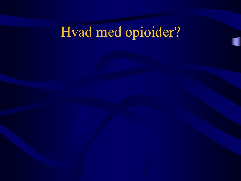 Hvad med opioider?