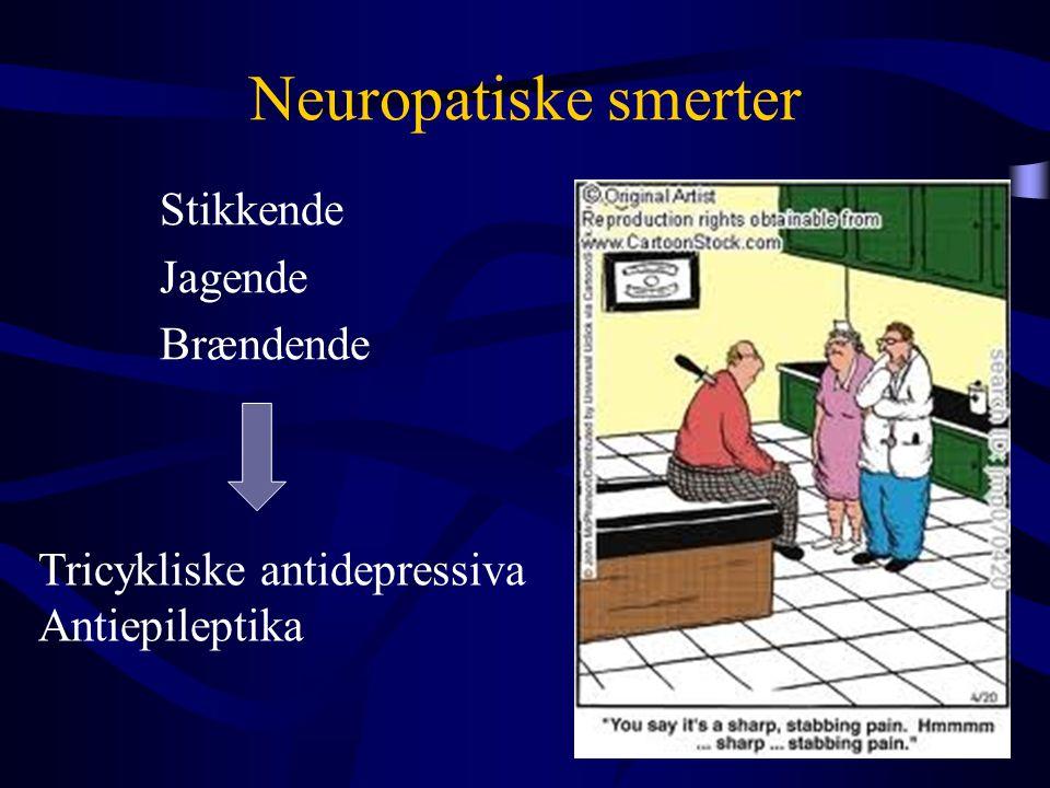 Neuropatiske smerter Stikkende Jagende Brændende Tricykliske antidepressiva Antiepileptika
