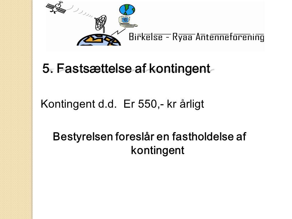 5. Fastsættelse af kontingent Kontingent d.d.