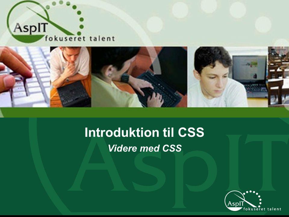 Introduktion til CSS Videre med CSS
