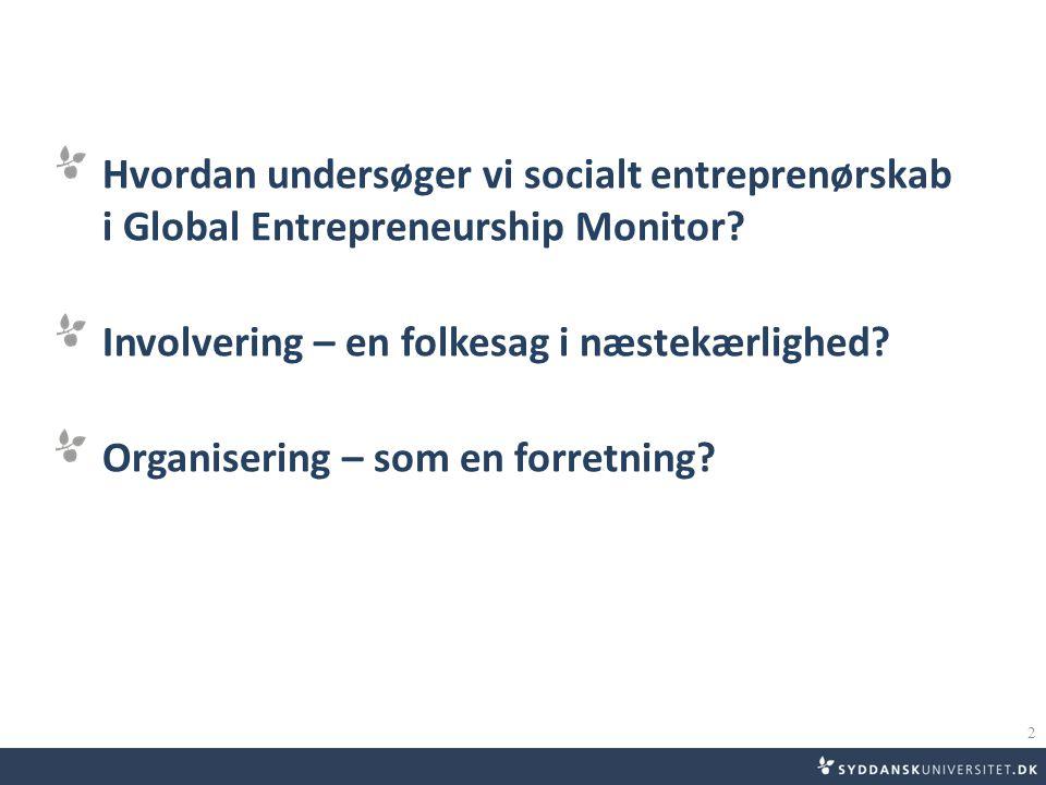 • Hvordan undersøger vi socialt entreprenørskab i Global Entrepreneurship Monitor.