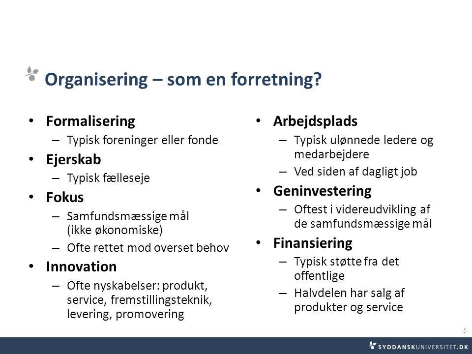• Organisering – som en forretning.