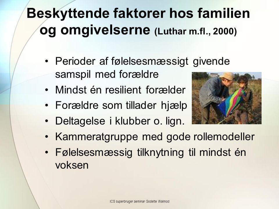 Beskyttende faktorer hos familien og omgivelserne (Luthar m.fl., 2000) •Perioder af følelsesmæssigt givende samspil med forældre •Mindst én resilient