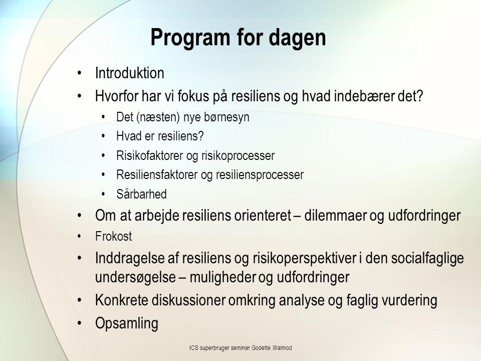 Program for dagen •Introduktion •Hvorfor har vi fokus på resiliens og hvad indebærer det? •Det (næsten) nye børnesyn •Hvad er resiliens? •Risikofaktor