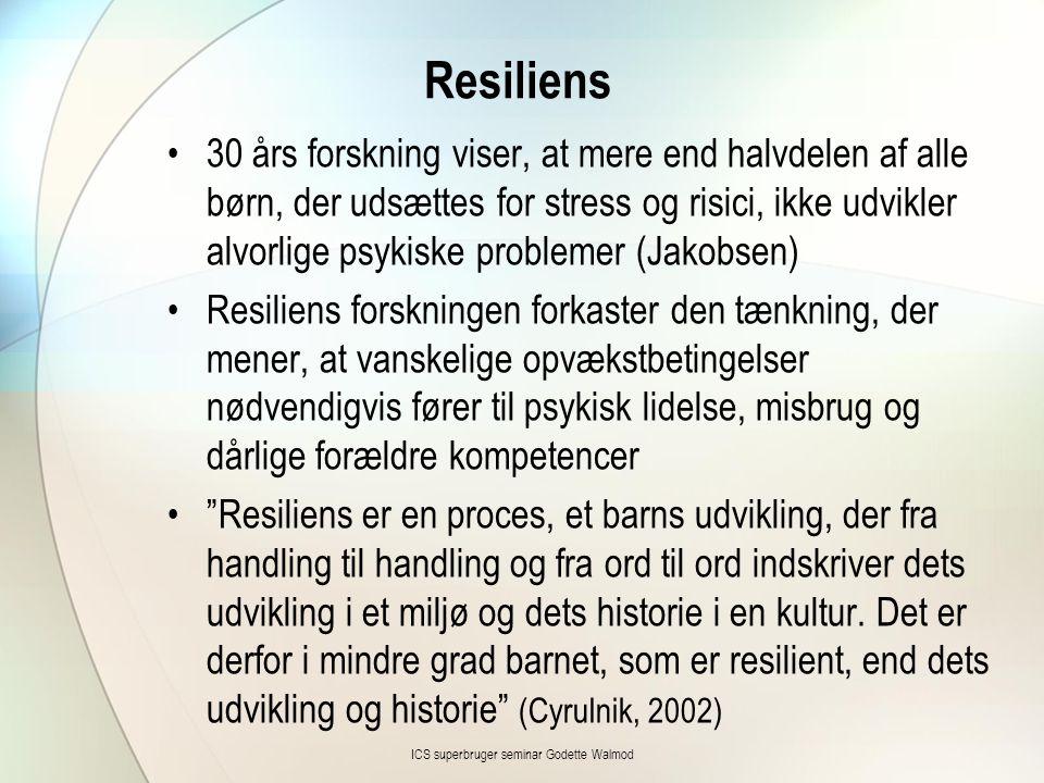Resiliens •30 års forskning viser, at mere end halvdelen af alle børn, der udsættes for stress og risici, ikke udvikler alvorlige psykiske problemer (Jakobsen) •Resiliens forskningen forkaster den tænkning, der mener, at vanskelige opvækstbetingelser nødvendigvis fører til psykisk lidelse, misbrug og dårlige forældre kompetencer • Resiliens er en proces, et barns udvikling, der fra handling til handling og fra ord til ord indskriver dets udvikling i et miljø og dets historie i en kultur.