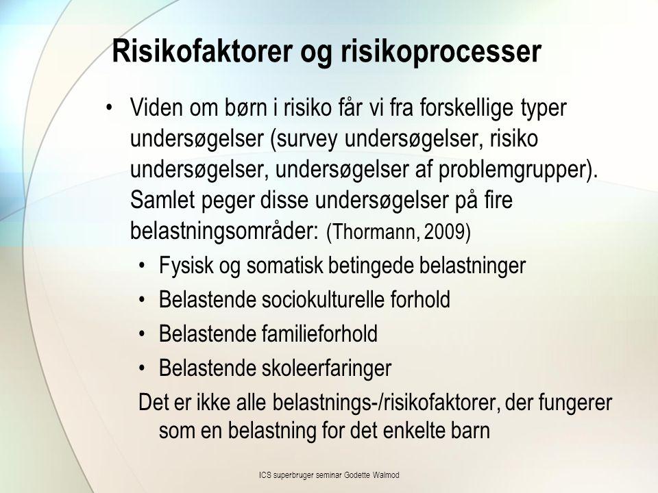 Risikofaktorer og risikoprocesser •Viden om børn i risiko får vi fra forskellige typer undersøgelser (survey undersøgelser, risiko undersøgelser, undersøgelser af problemgrupper).