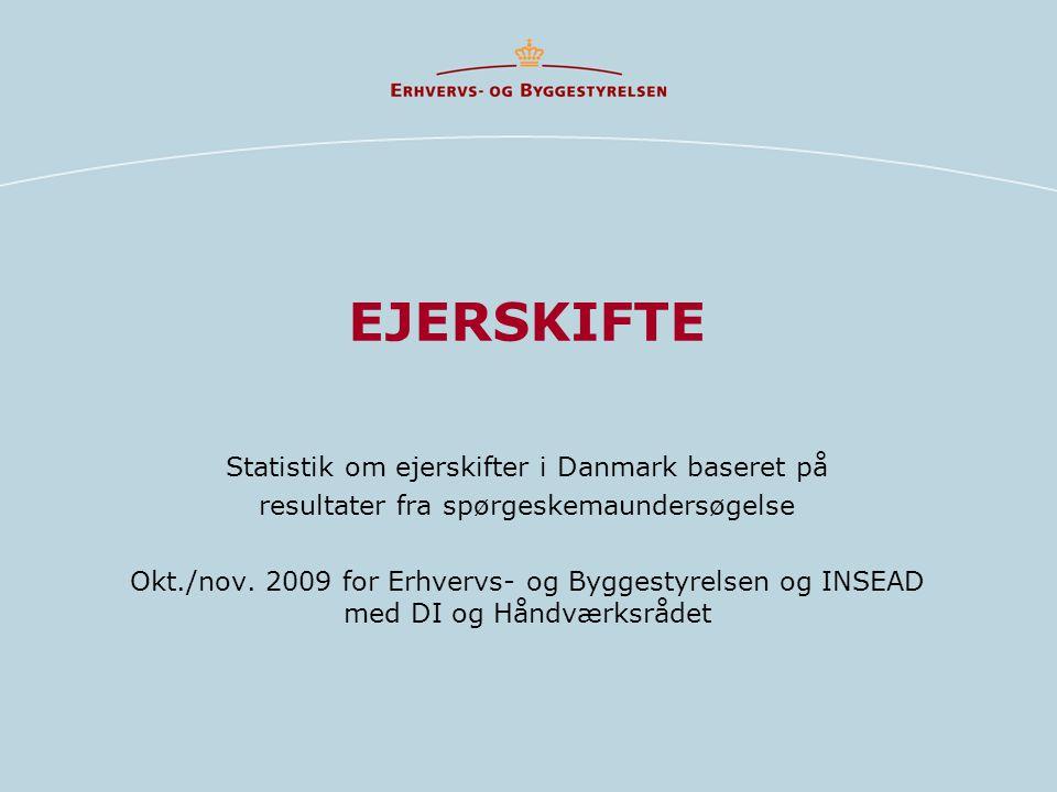 EJERSKIFTE Statistik om ejerskifter i Danmark baseret på resultater fra spørgeskemaundersøgelse Okt./nov.