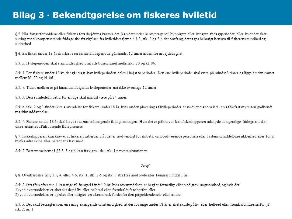 Bilag 3 · Bekendtgørelse om fiskeres hviletid § 5.