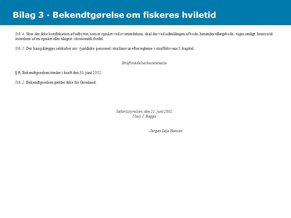 Bilag 3 · Bekendtgørelse om fiskeres hviletid Stk.