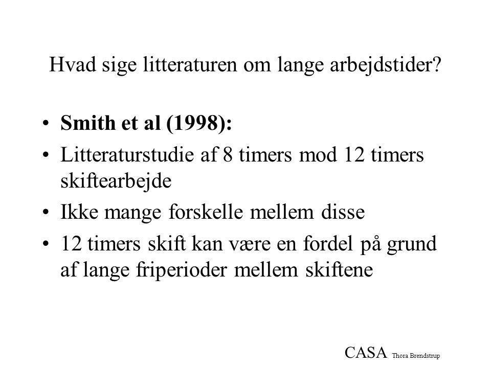 CASA Thora Brendstrup Hvad sige litteraturen om lange arbejdstider.