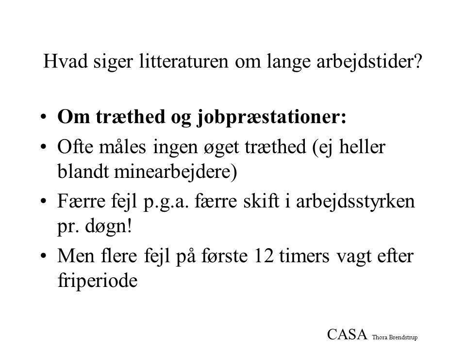 CASA Thora Brendstrup Hvad siger litteraturen om lange arbejdstider.