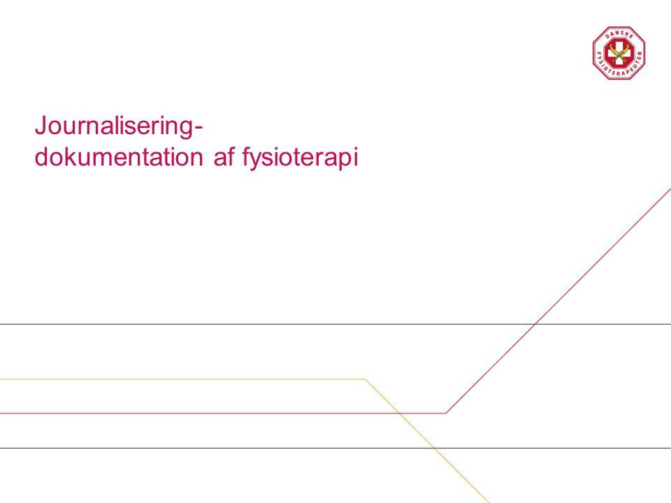 Danske Fysioterapeuter medvirker til implementering af ny bekendtgørelse… •Fysioterapeuterne skal kende reglerne for journalføring….