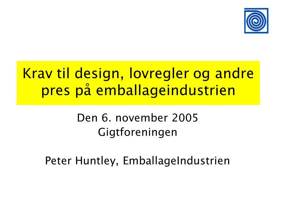Krav til design, lovregler og andre pres på emballageindustrien Den 6.