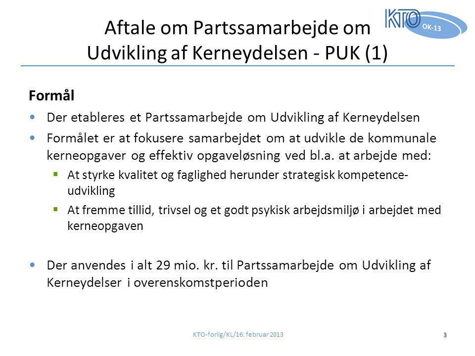 Aftale om Partssamarbejde om Udvikling af Kerneydelsen - PUK (1) Formål •Der etableres et Partssamarbejde om Udvikling af Kerneydelsen •Formålet er at fokusere samarbejdet om at udvikle de kommunale kerneopgaver og effektiv opgaveløsning ved bl.a.