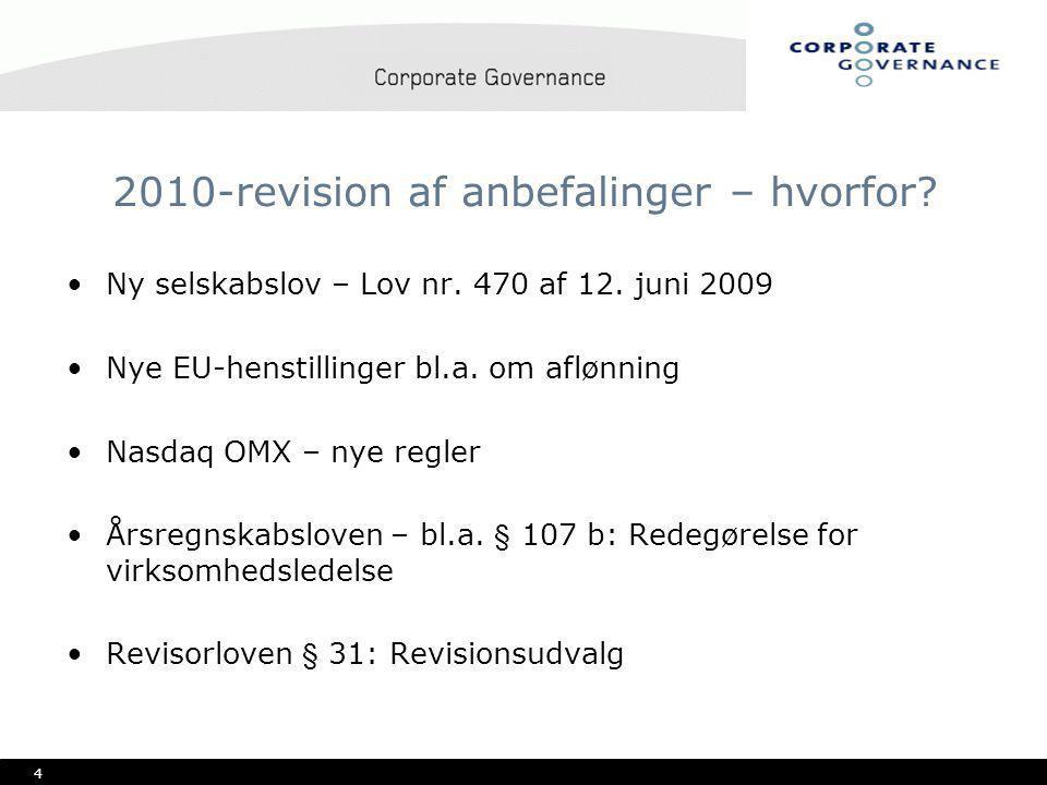 4 2010-revision af anbefalinger – hvorfor. •Ny selskabslov – Lov nr.