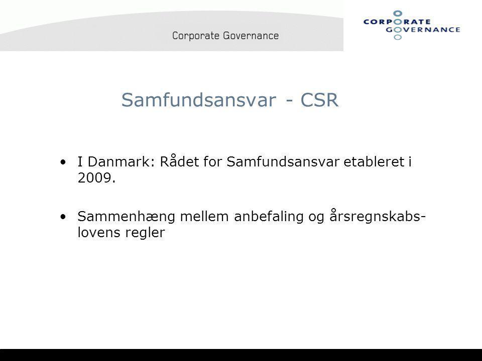 Samfundsansvar - CSR •I Danmark: Rådet for Samfundsansvar etableret i 2009.