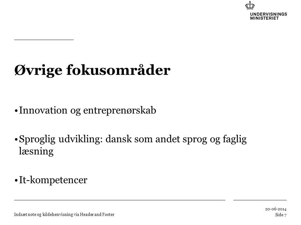 Tilføj hjælpelinier: 1.Højreklik et sted i det grå område rundt om dette dias 2.Vælg 'Gitter og Hjælpelinier...' 3.Tilvælg 'Vis hjælpelinier på skærm' Øvrige fokusområder •Innovation og entreprenørskab •Sproglig udvikling: dansk som andet sprog og faglig læsning •It-kompetencer 20-06-2014 Indsæt note og kildehenvisning via Header and Footer Side 7