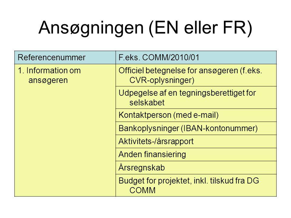 Ansøgningen (EN eller FR) ReferencenummerF.eks. COMM/2010/01 1.