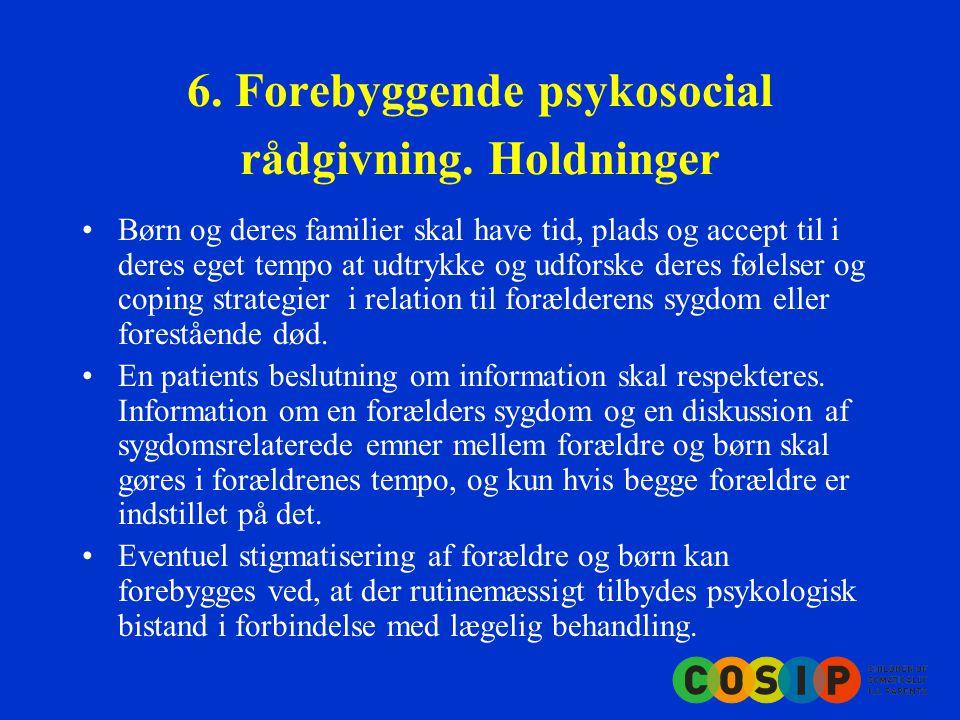 6. Forebyggende psykosocial rådgivning.
