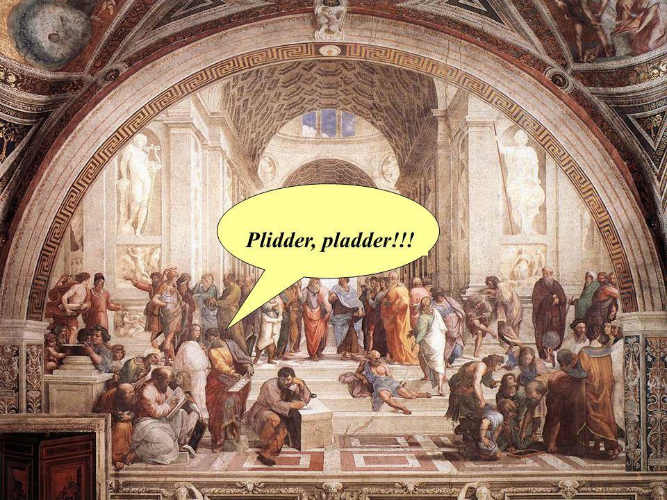 Plidder, pladder!!!