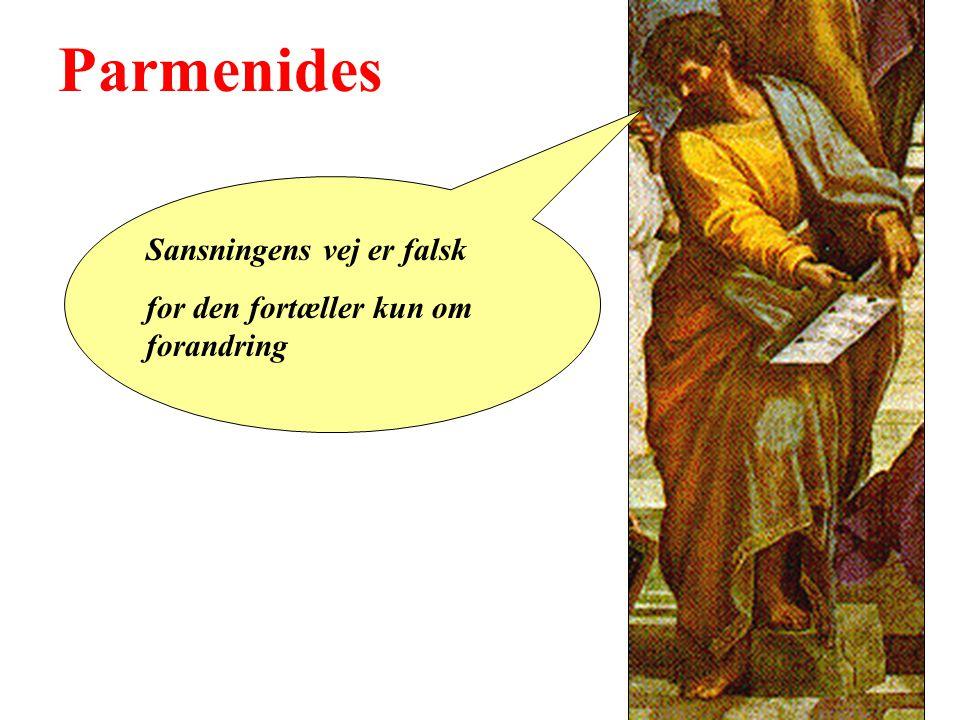 Parmenides Sansningens vej er falsk for den fortæller kun om forandring