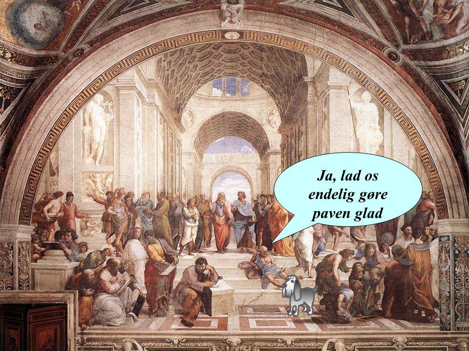 Ja, lad os endelig gøre paven glad