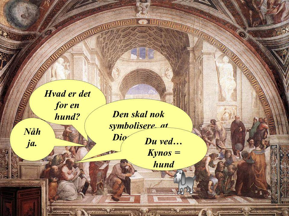 Hvad er det for en hund. Den skal nok symbolisere, at Diogenes var kyniker.