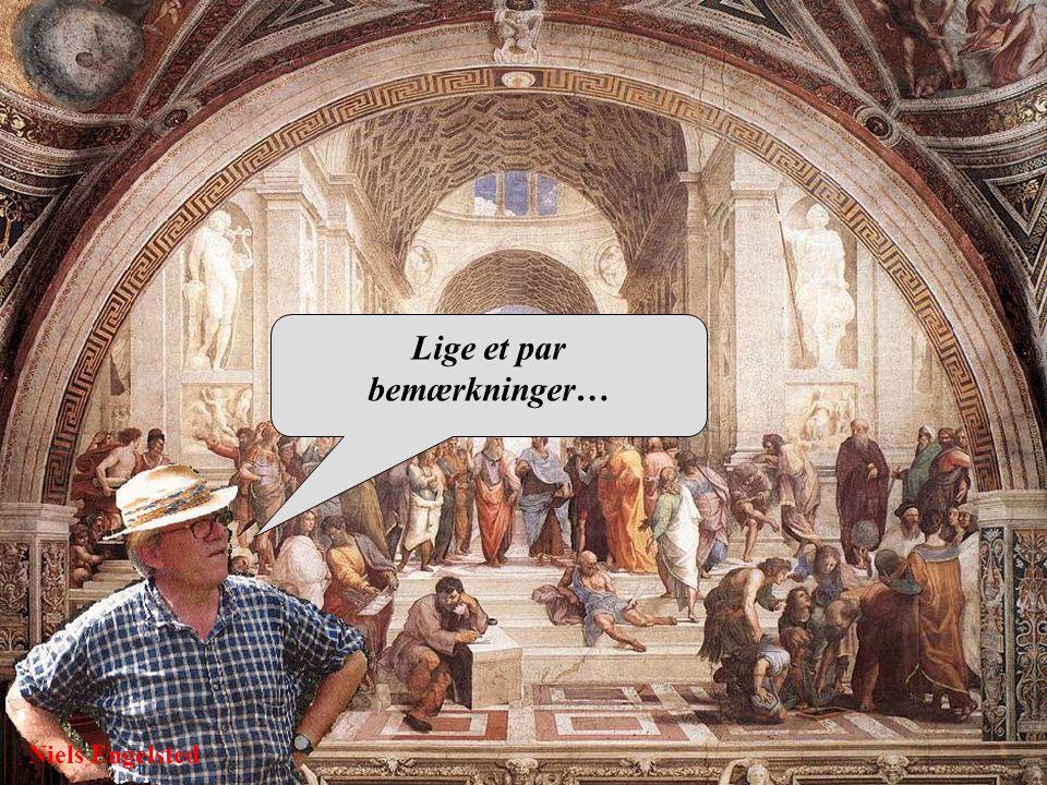 Niels Engelsted Lige et par bemærkninger…