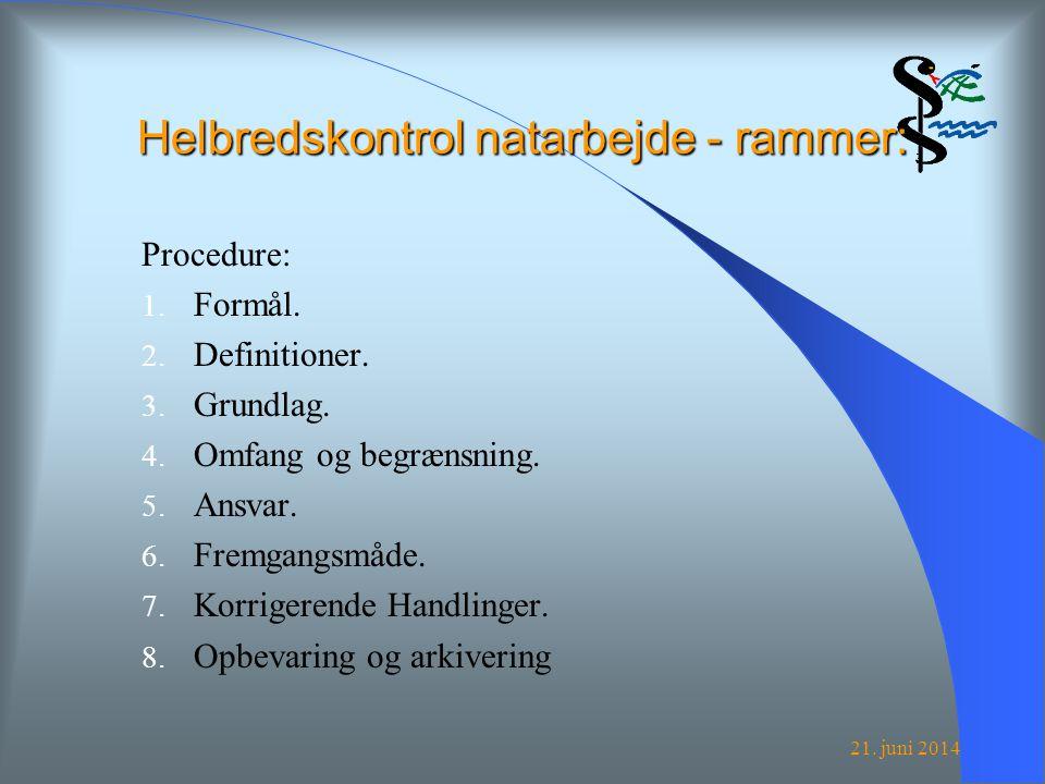 21. juni 2014 Helbredskontrol natarbejde - rammer: Procedure: 1.