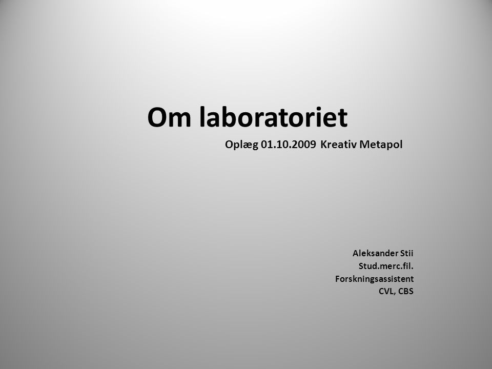 Om laboratoriet Aleksander Stii Stud.merc.fil.