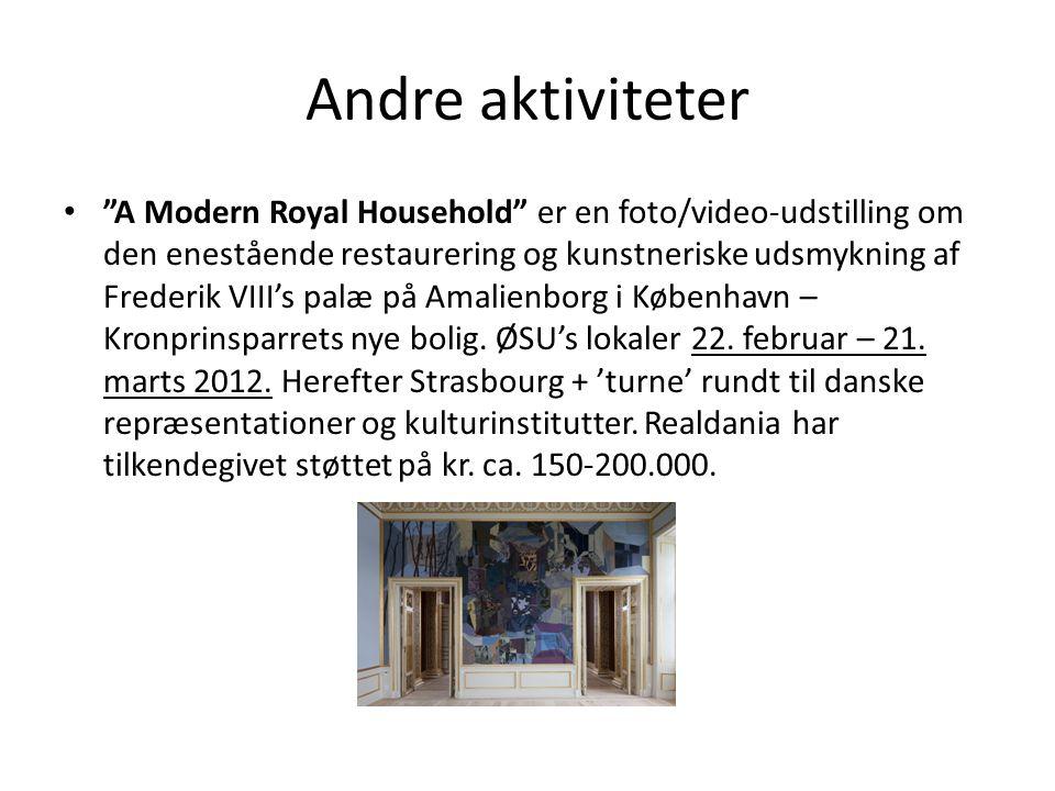 Andre aktiviteter • A Modern Royal Household er en foto/video-udstilling om den enestående restaurering og kunstneriske udsmykning af Frederik VIII's palæ på Amalienborg i København – Kronprinsparrets nye bolig.