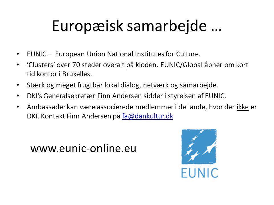 Europæisk samarbejde … • EUNIC – European Union National Institutes for Culture.