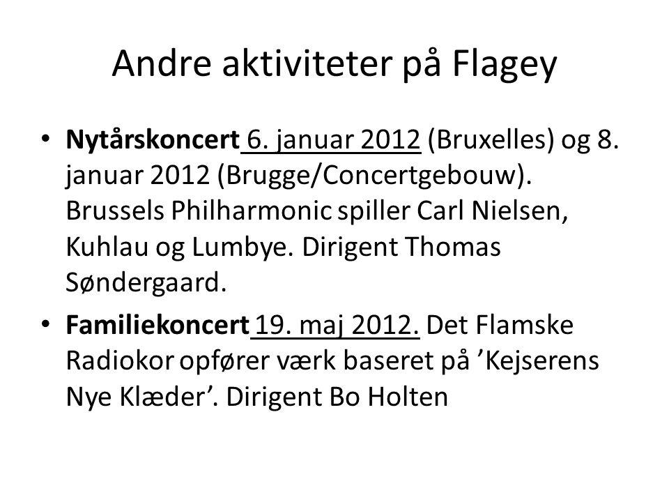 Andre aktiviteter på Flagey • Nytårskoncert 6. januar 2012 (Bruxelles) og 8.
