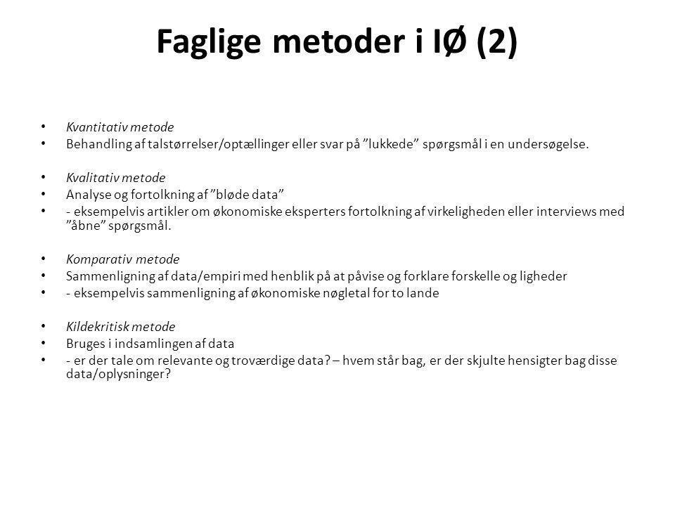 Faglige metoder i IØ (2) • Kvantitativ metode • Behandling af talstørrelser/optællinger eller svar på lukkede spørgsmål i en undersøgelse.