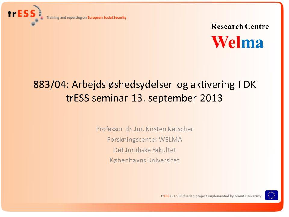 883/04: Arbejdsløshedsydelser og aktivering I DK trESS seminar 13.
